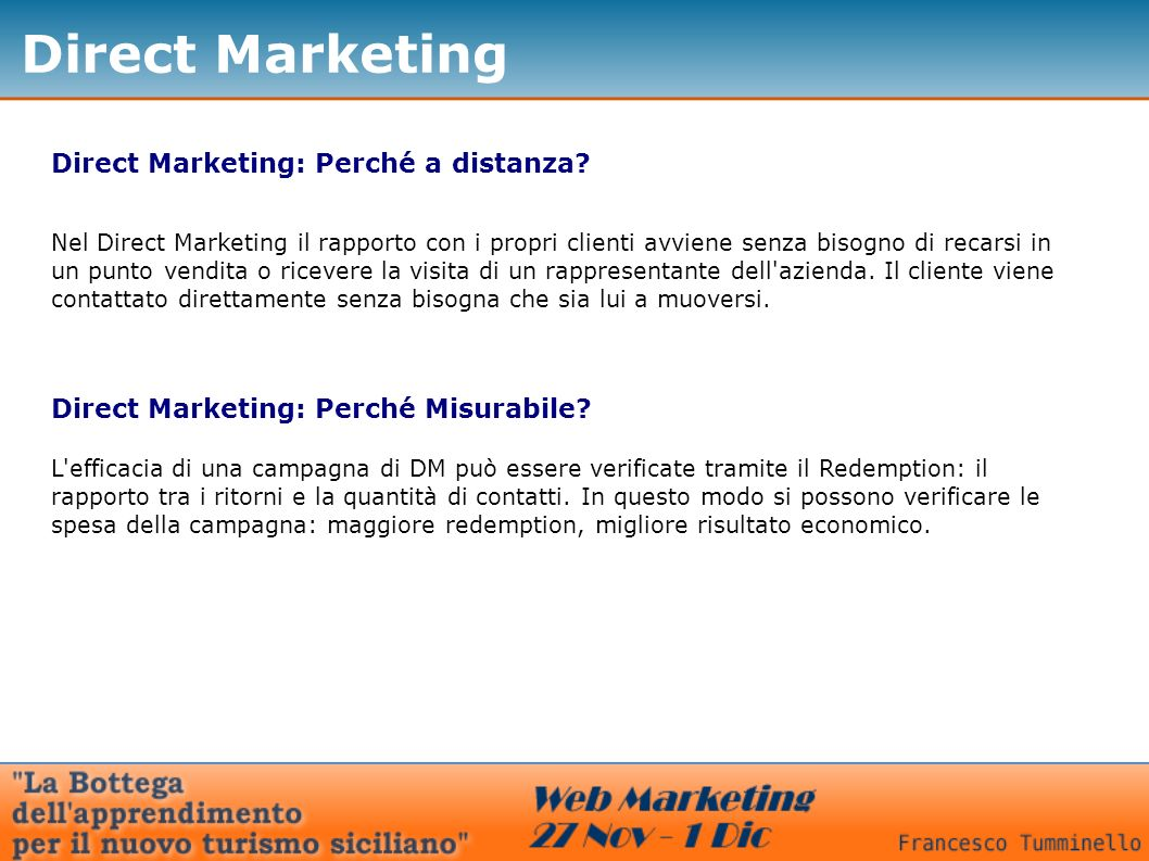 Direct Marketing Direct Marketing: Perché a distanza