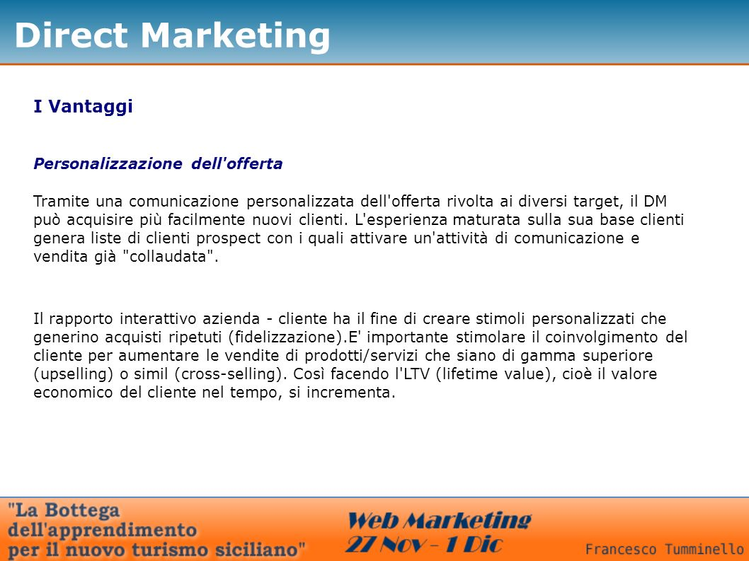 Direct Marketing I Vantaggi Personalizzazione dell offerta
