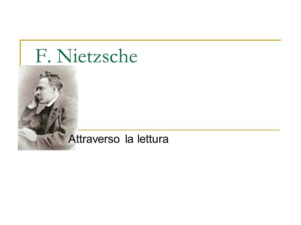 F. Nietzsche Attraverso la lettura
