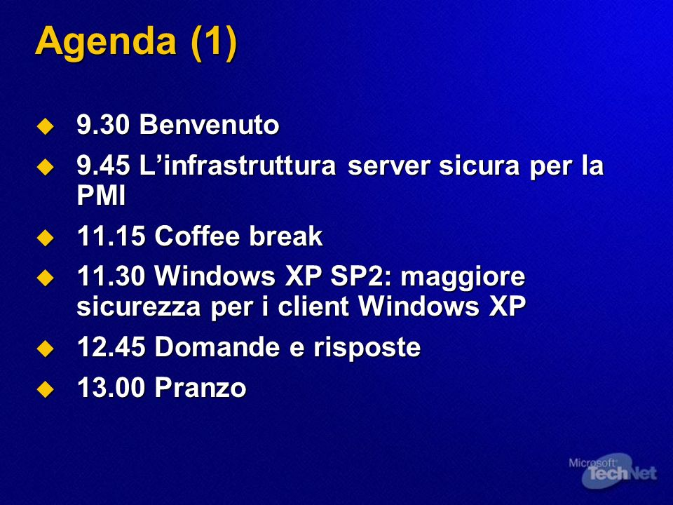 3/25/2017 3:51 AM Agenda (1) 9.30 Benvenuto. 9.45 L'infrastruttura server sicura per la PMI. 11.15 Coffee break.