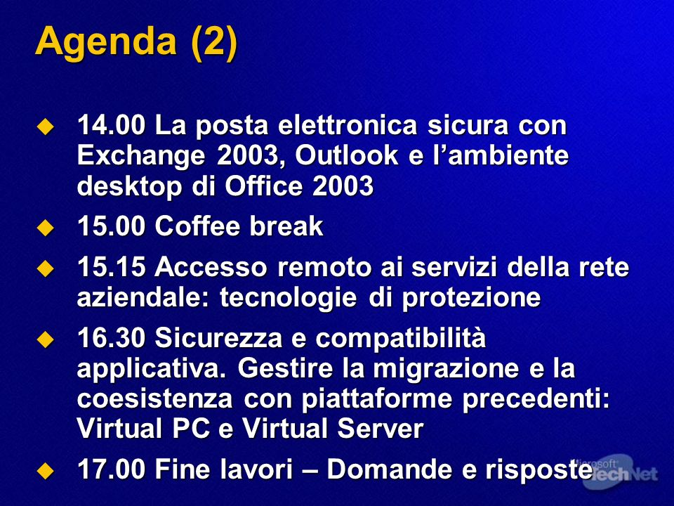 3/25/2017 3:51 AM Agenda (2) 14.00 La posta elettronica sicura con Exchange 2003, Outlook e l'ambiente desktop di Office 2003.