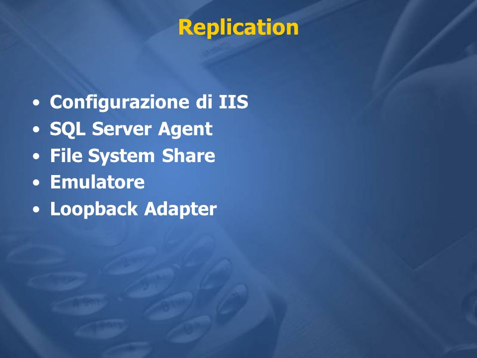 Replication Configurazione di IIS SQL Server Agent File System Share