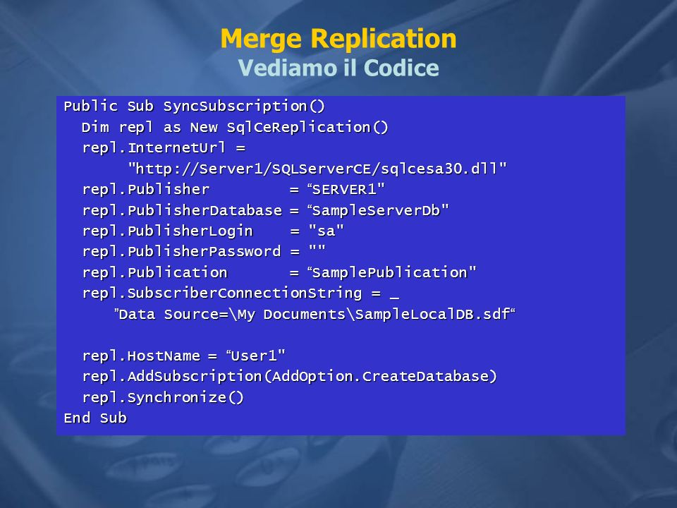Merge Replication Vediamo il Codice