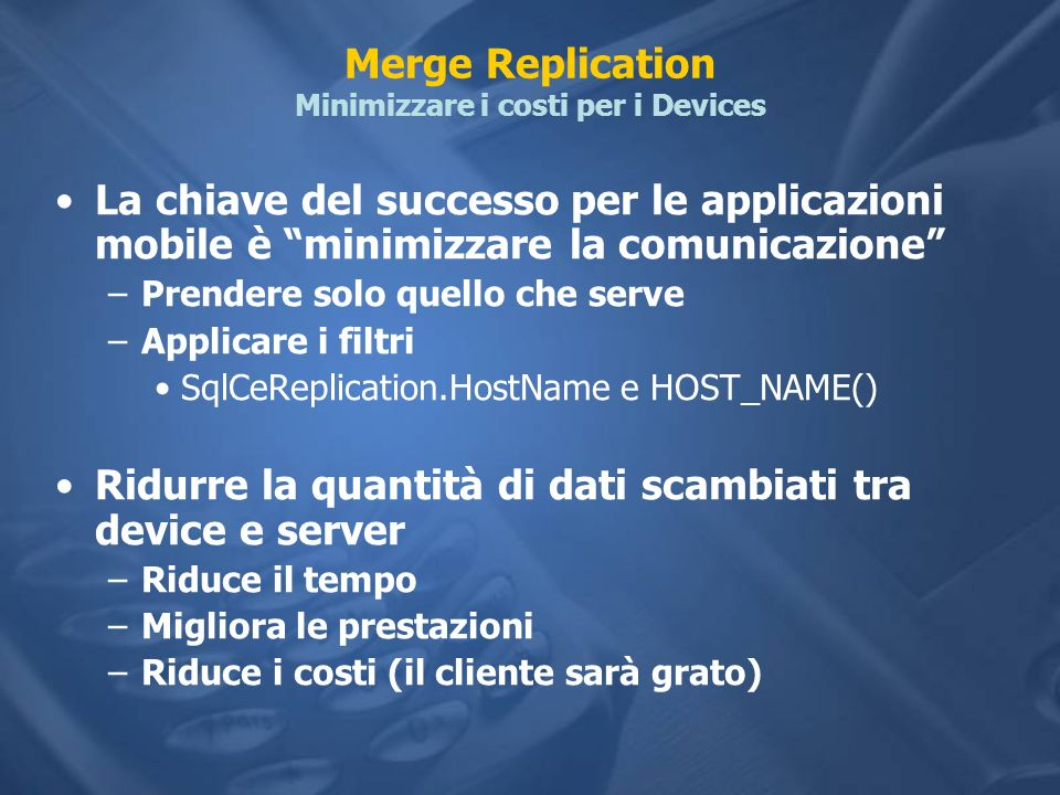 Merge Replication Minimizzare i costi per i Devices