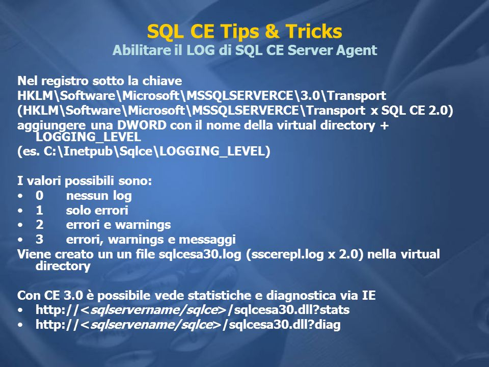 SQL CE Tips & Tricks Abilitare il LOG di SQL CE Server Agent
