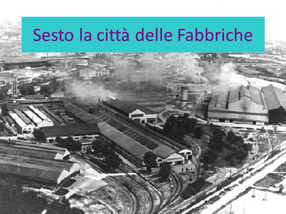 Sesto la città delle Fabbriche