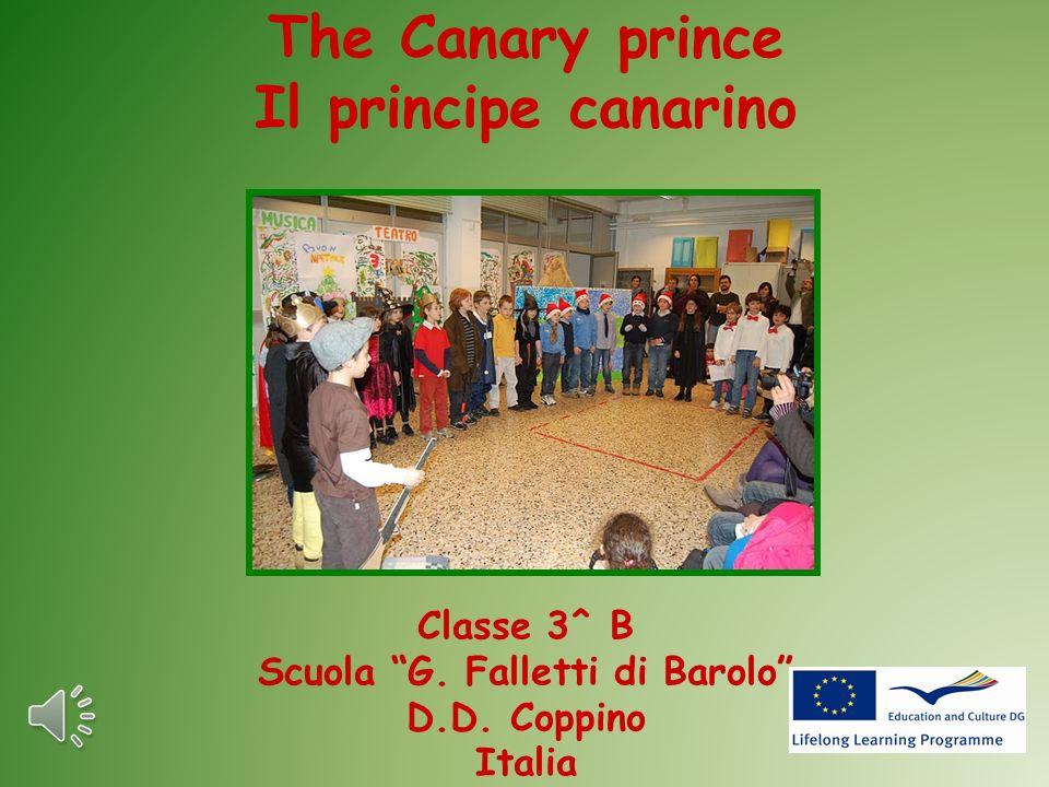 The Canary prince Il principe canarino Classe 3^ B Scuola G