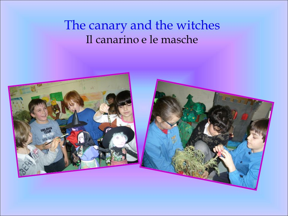 The canary and the witches Il canarino e le masche