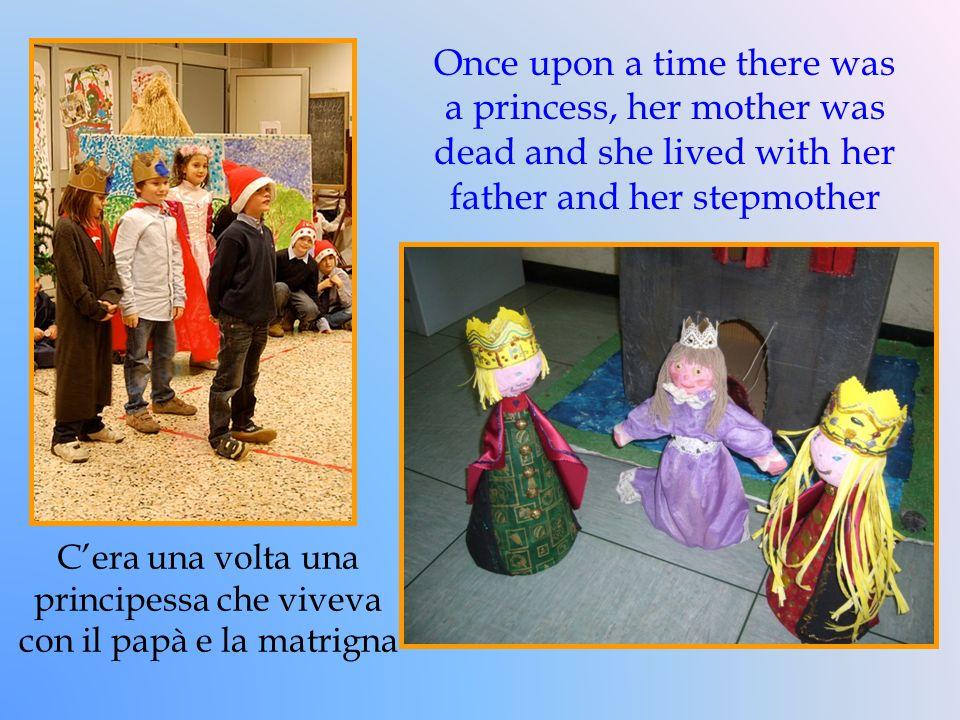 C'era una volta una principessa che viveva con il papà e la matrigna