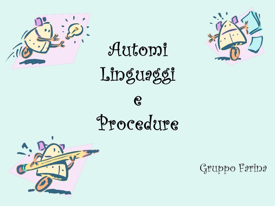 Automi Linguaggi e Procedure