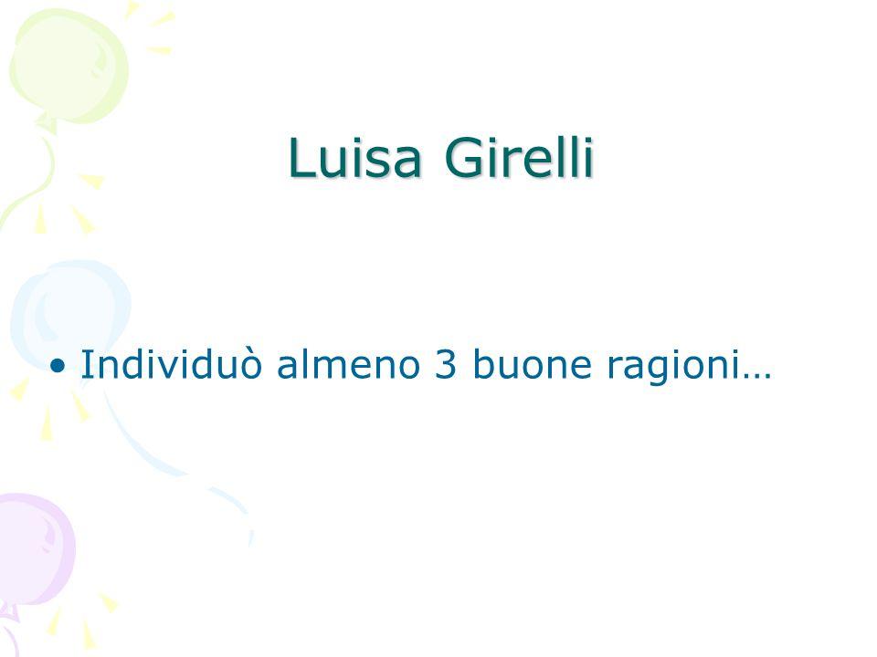 Luisa Girelli Individuò almeno 3 buone ragioni…