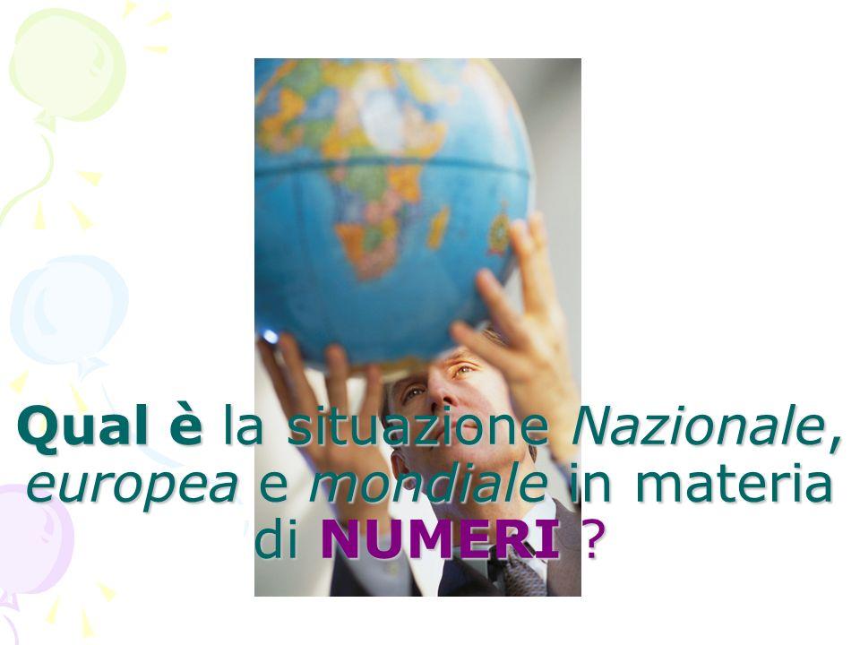 Qual è la situazione Nazionale, europea e mondiale in materia di NUMERI