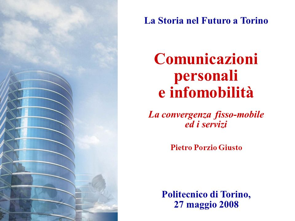La Storia nel Futuro a Torino Politecnico di Torino, 27 maggio 2008