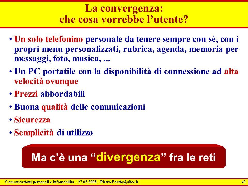 La convergenza: che cosa vorrebbe l'utente