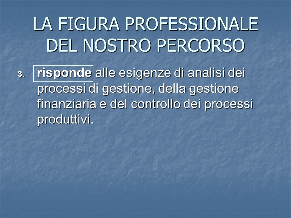 LA FIGURA PROFESSIONALE DEL NOSTRO PERCORSO
