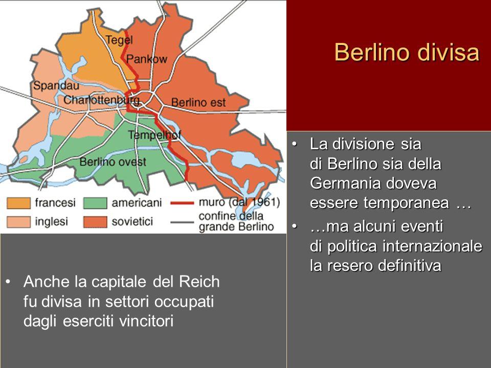 Berlino divisa La divisione sia di Berlino sia della Germania doveva essere temporanea …