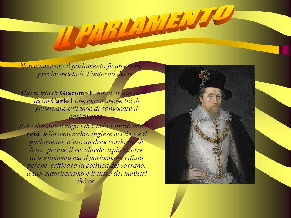 IL PARLAMENTONon convocare il parlamento fu un errore perché indebolì l'autorità del re.