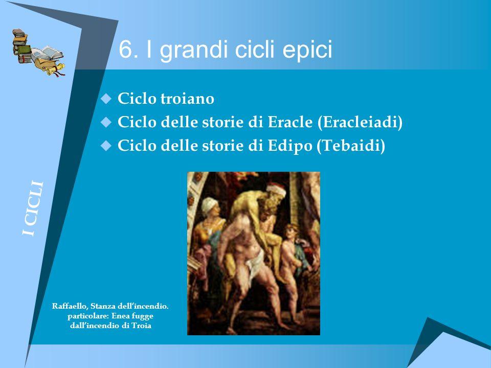 6. I grandi cicli epici Ciclo troiano