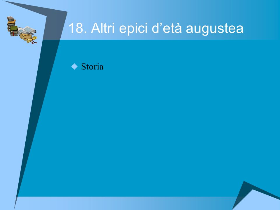 18. Altri epici d'età augustea