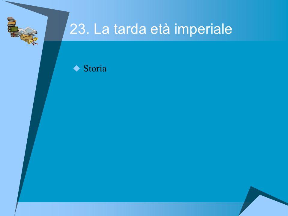23. La tarda età imperiale Storia