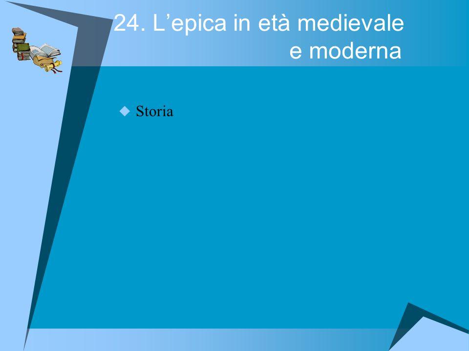 24. L'epica in età medievale e moderna