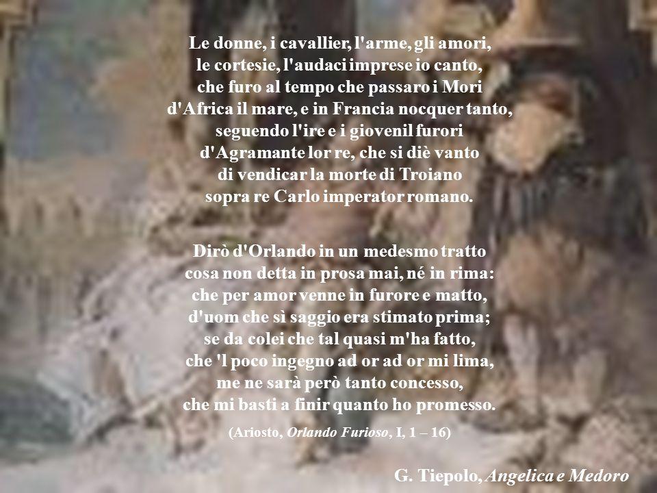 (Ariosto, Orlando Furioso, I, 1 – 16) G. Tiepolo, Angelica e Medoro