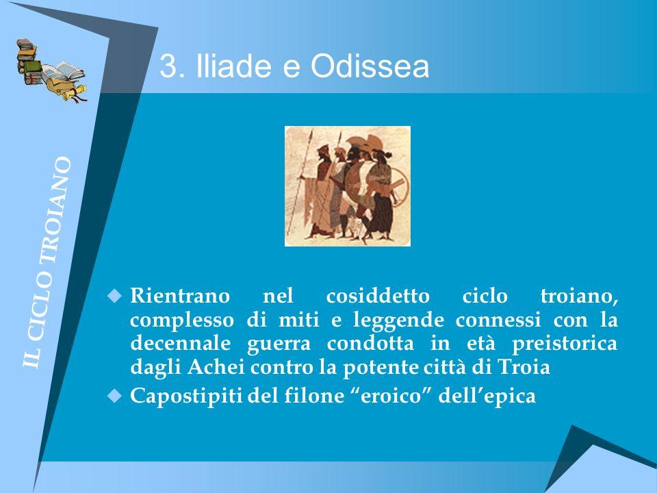 3. Iliade e Odissea IL CICLO TROIANO