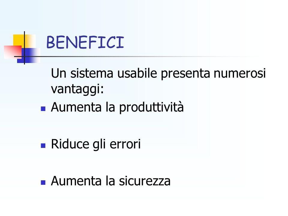 BENEFICI Un sistema usabile presenta numerosi vantaggi: