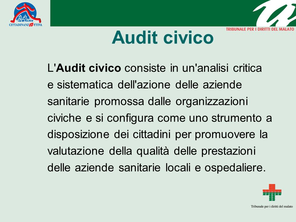 Audit civico L Audit civico consiste in un analisi critica