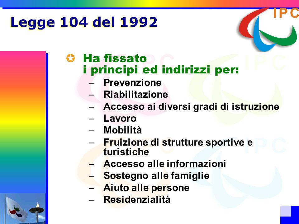 Legge 104 del 1992 Ha fissato i principi ed indirizzi per: Prevenzione