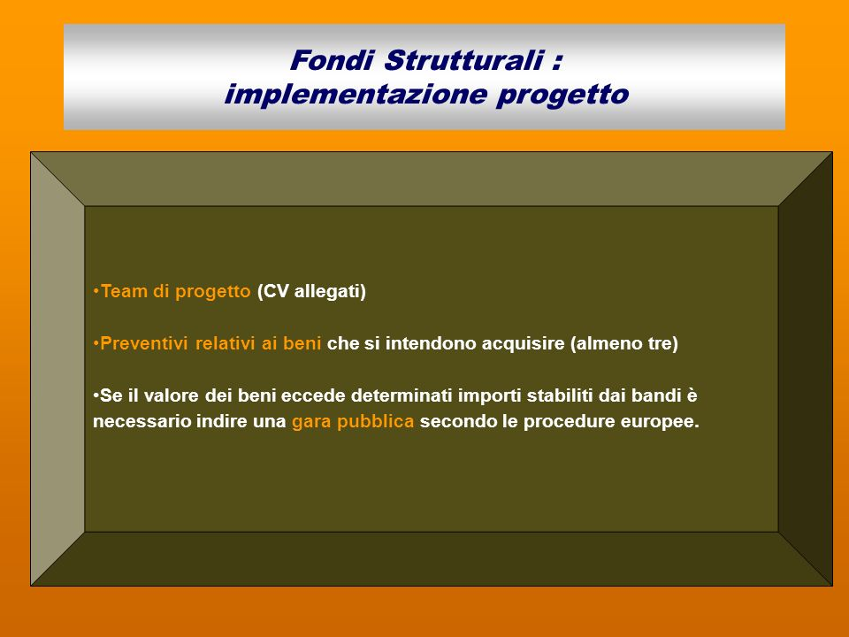 Fondi Strutturali : implementazione progetto