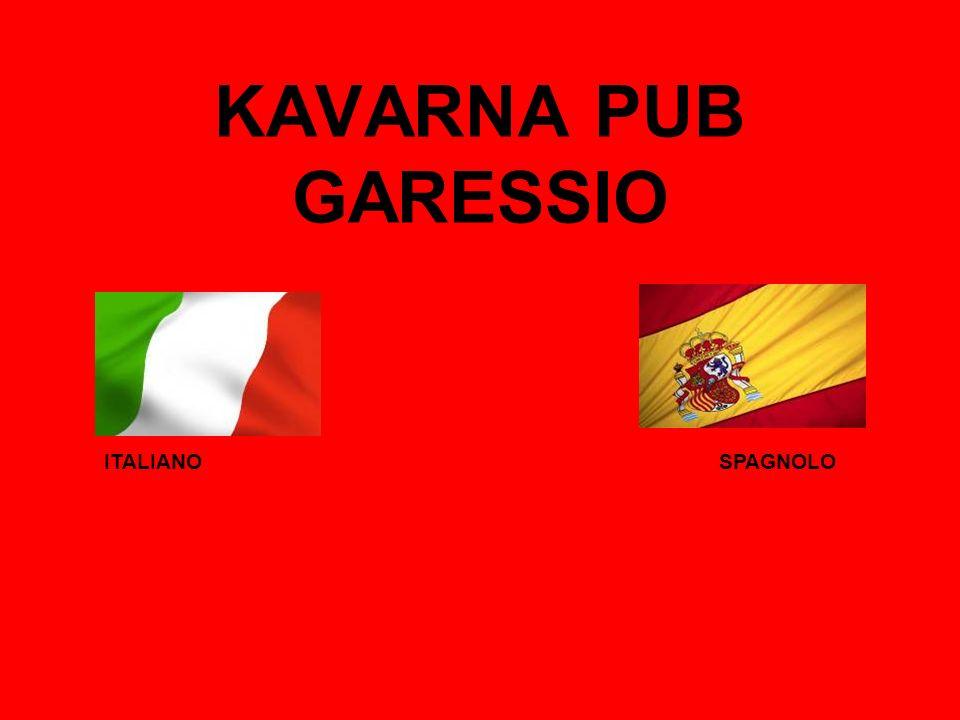 KAVARNA PUB GARESSIO ITALIANO SPAGNOLO.