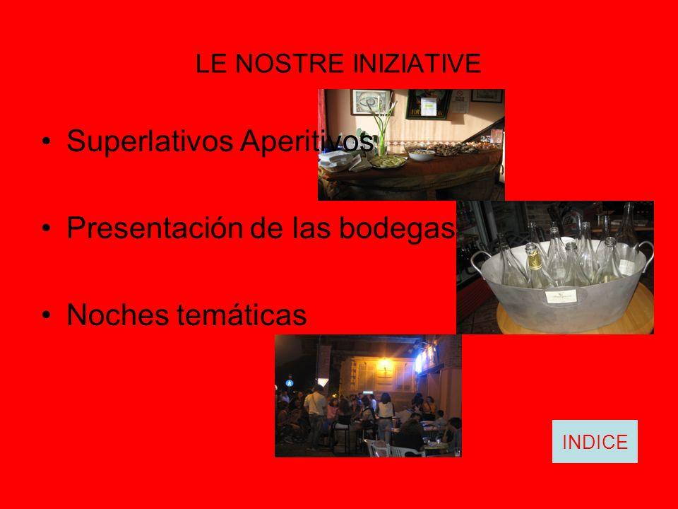 Superlativos Aperitivos Presentación de las bodegas Noches temáticas