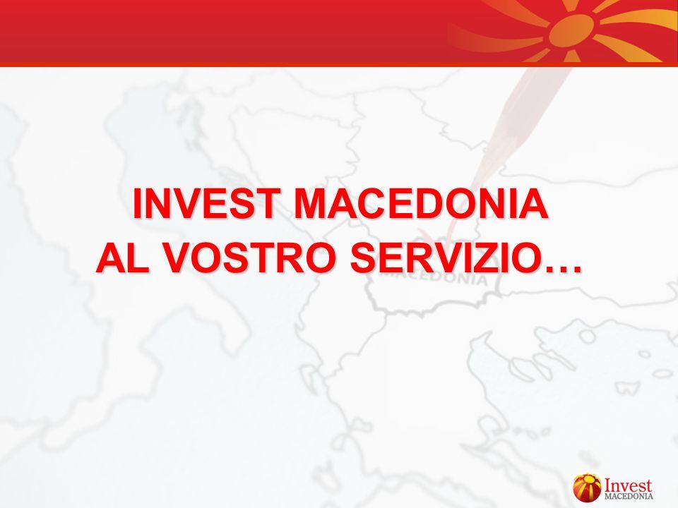 INVEST MACEDONIA AL VOSTRO SERVIZIO…