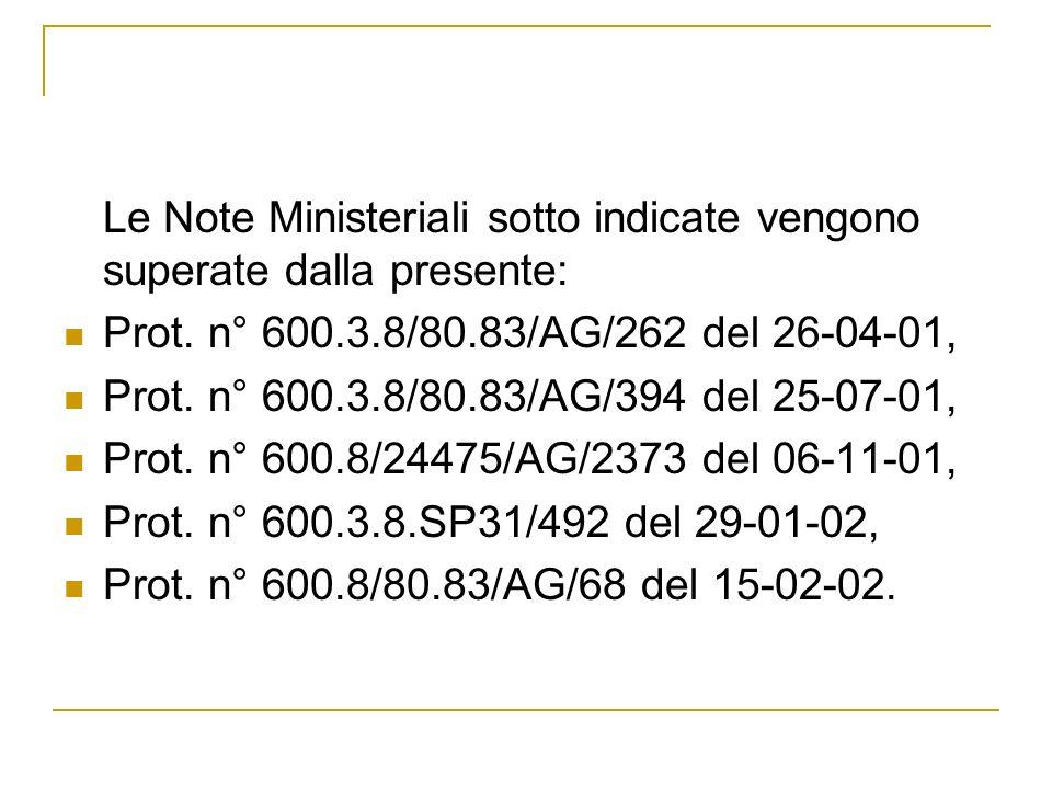 Le Note Ministeriali sotto indicate vengono superate dalla presente: