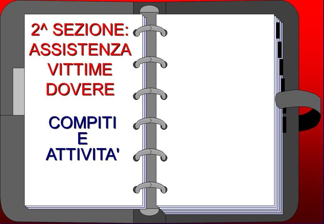 2^ SEZIONE: ASSISTENZA VITTIME DOVERE COMPITI E ATTIVITA