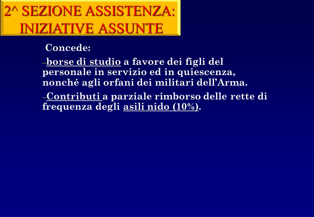 2^ SEZIONE ASSISTENZA: INIZIATIVE ASSUNTE Concede: