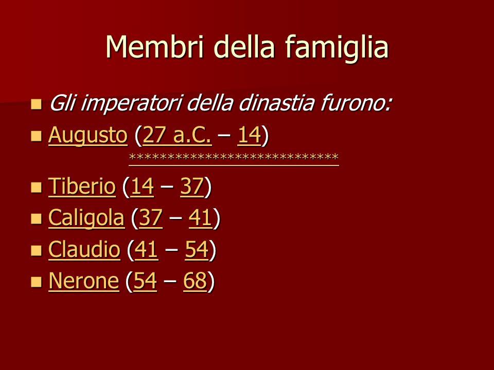 Membri della famiglia Gli imperatori della dinastia furono: