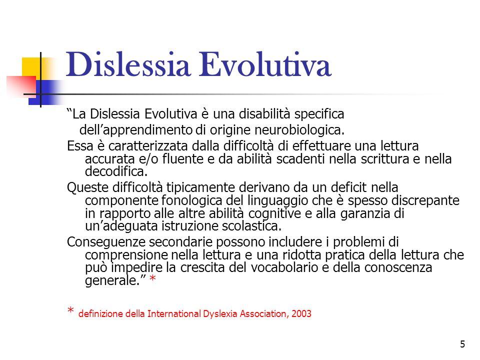 Dislessia Evolutiva La Dislessia Evolutiva è una disabilità specifica