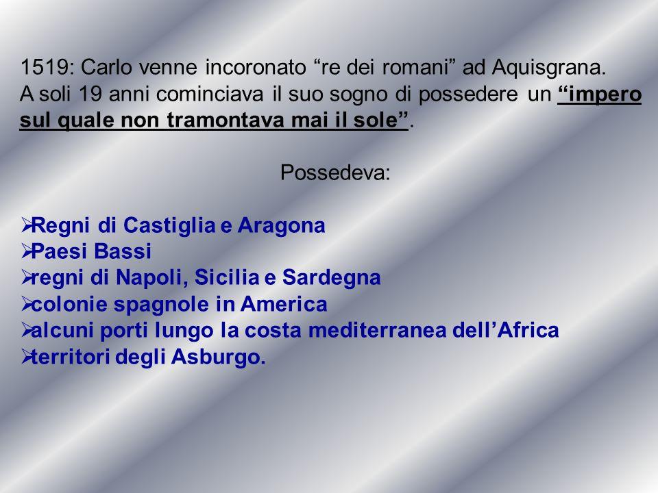 1519: Carlo venne incoronato re dei romani ad Aquisgrana.