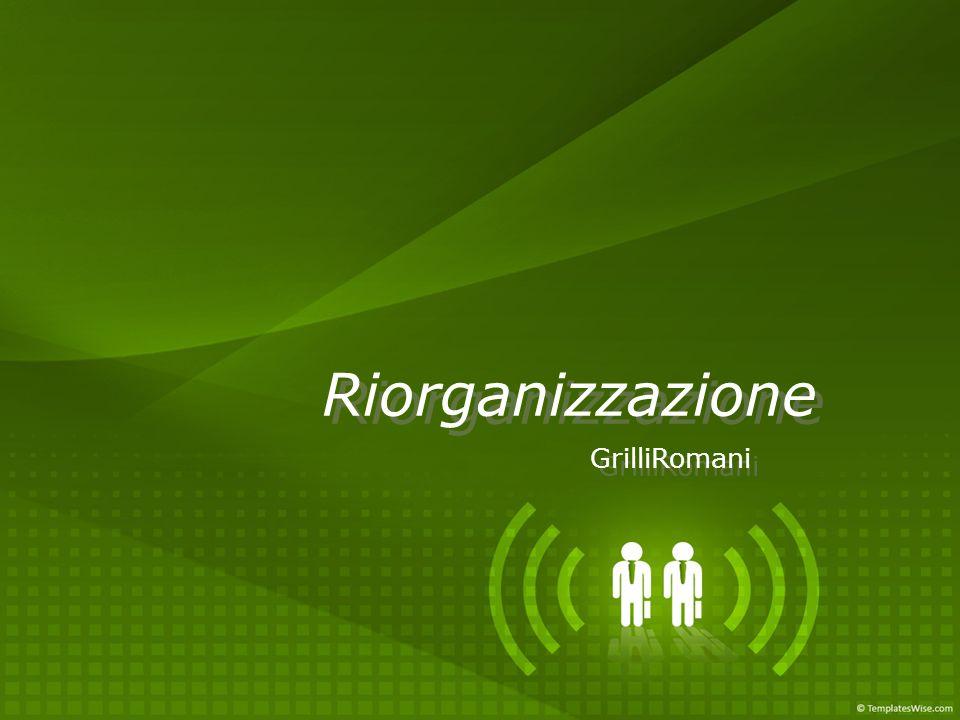 Riorganizzazione GrilliRomani