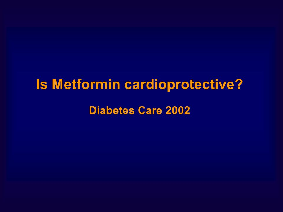 Is Metformin cardioprotective Diabetes Care 2002