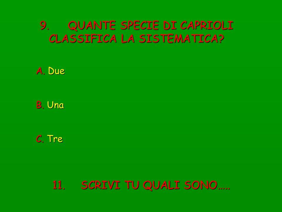 9. QUANTE SPECIE DI CAPRIOLI CLASSIFICA LA SISTEMATICA