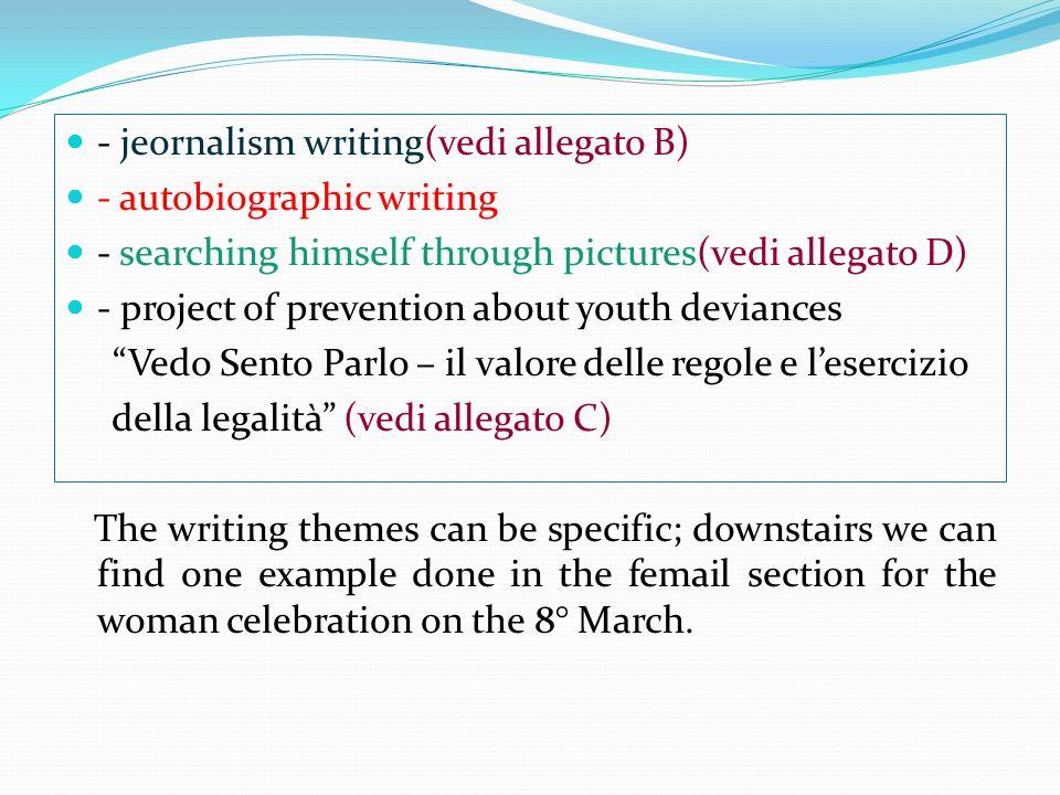 - jeornalism writing(vedi allegato B)