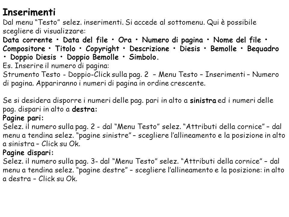 Inserimenti Dal menu Testo selez. inserimenti. Si accede al sottomenu. Qui è possibile scegliere di visualizzare: