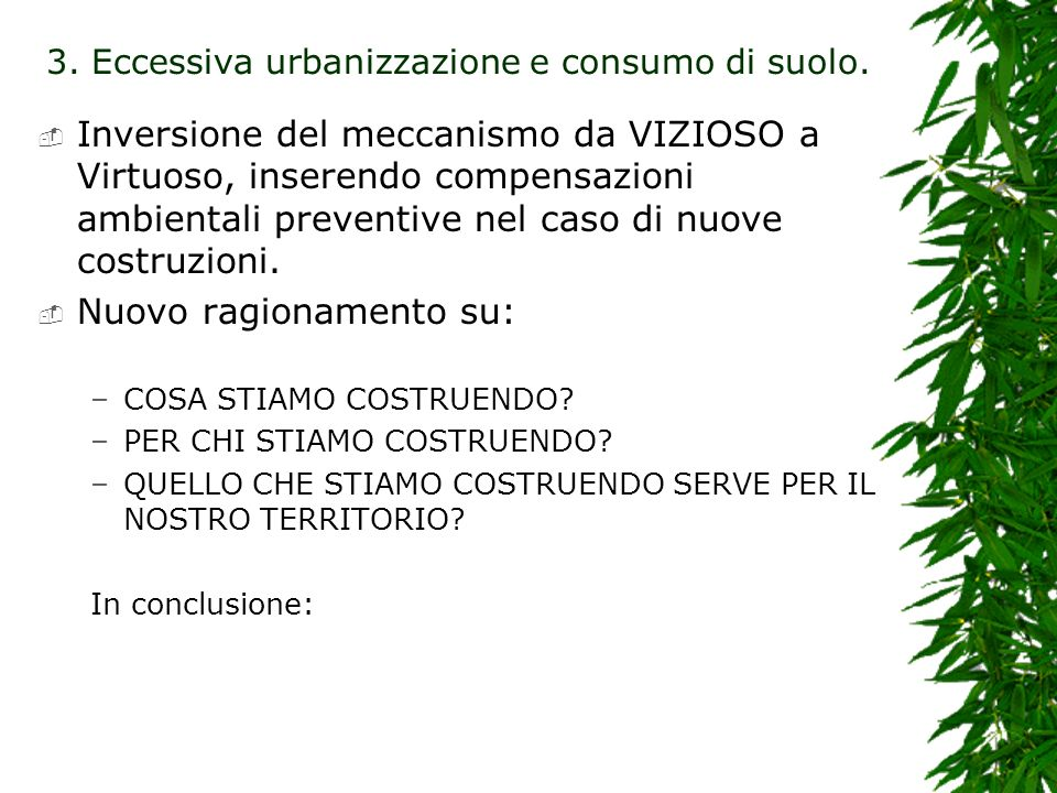 3. Eccessiva urbanizzazione e consumo di suolo.