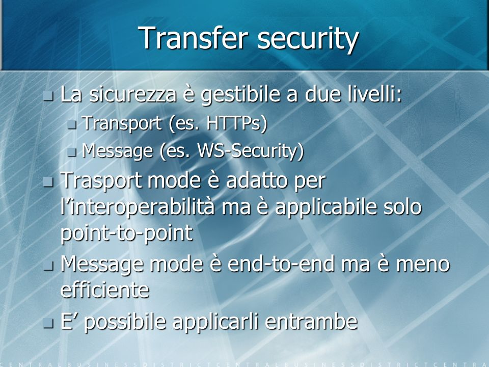 Transfer security La sicurezza è gestibile a due livelli: