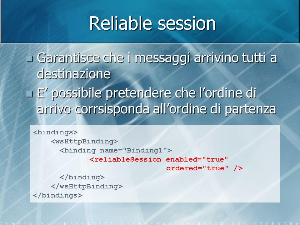 Reliable session Garantisce che i messaggi arrivino tutti a destinazione.