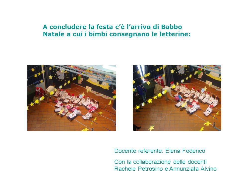 A concludere la festa c'è l'arrivo di Babbo Natale a cui i bimbi consegnano le letterine: