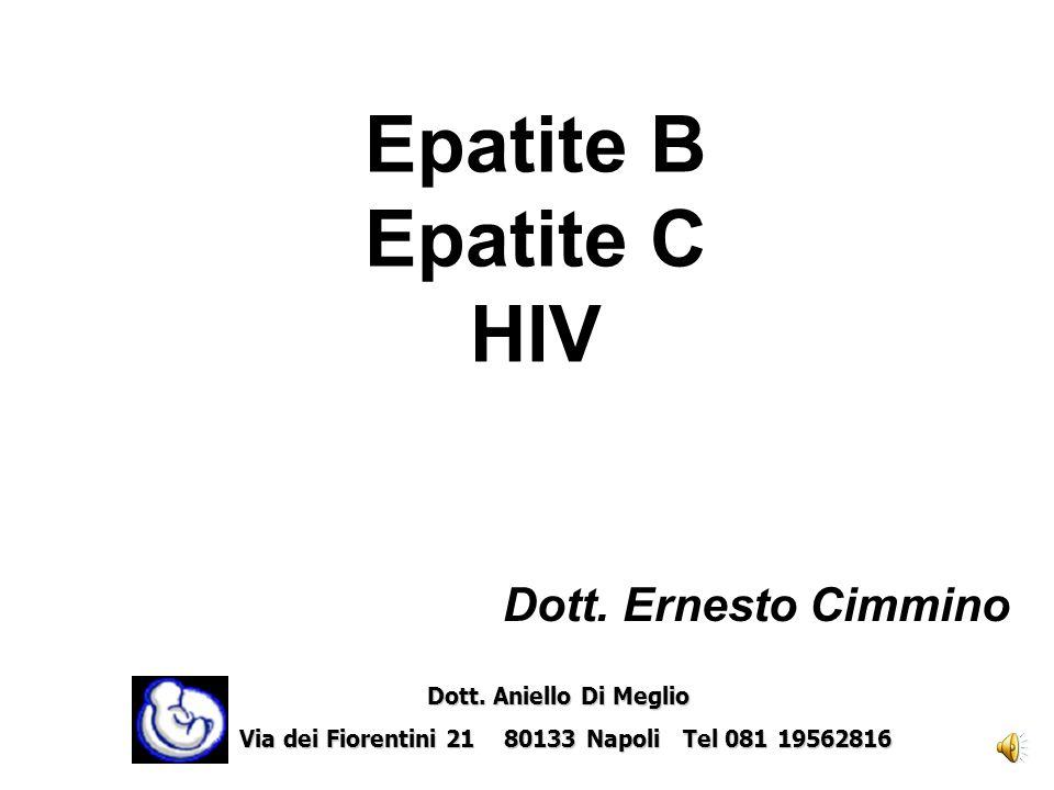 Epatite B Epatite C HIV Dott. Ernesto Cimmino Dott. Aniello Di Meglio